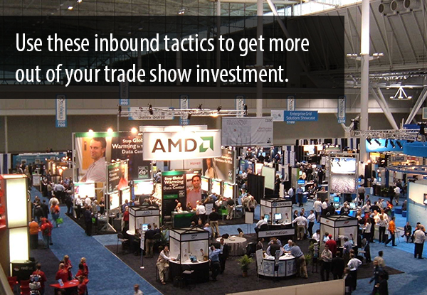 how_to_use_inbound_marketing_at_trade_shows