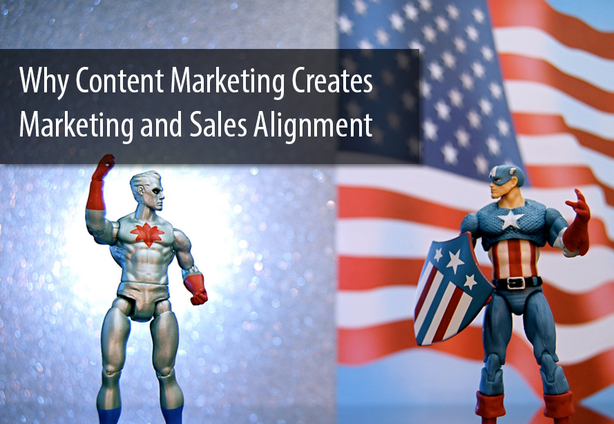 Why_Content_Marketing_Creates_Marketing_and_Sales_Alignment-1