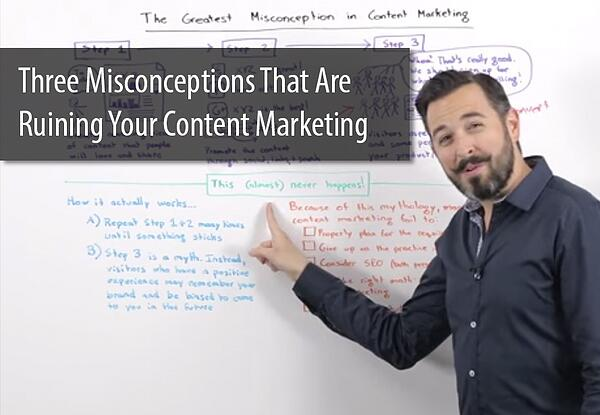 Three_Misconceptions_Ruining_Content_Marketing