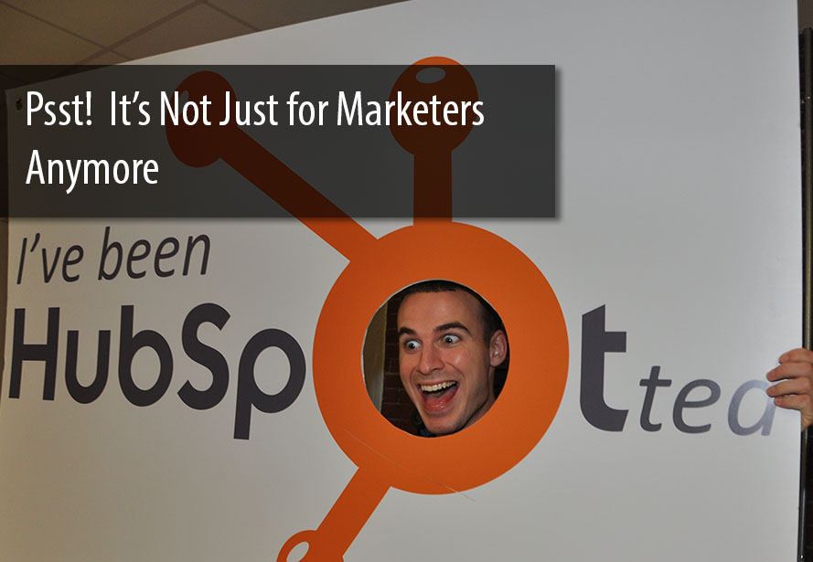 HubSpot isn't just for marketers anymore! The Benefits of Becoming Inbound Certified