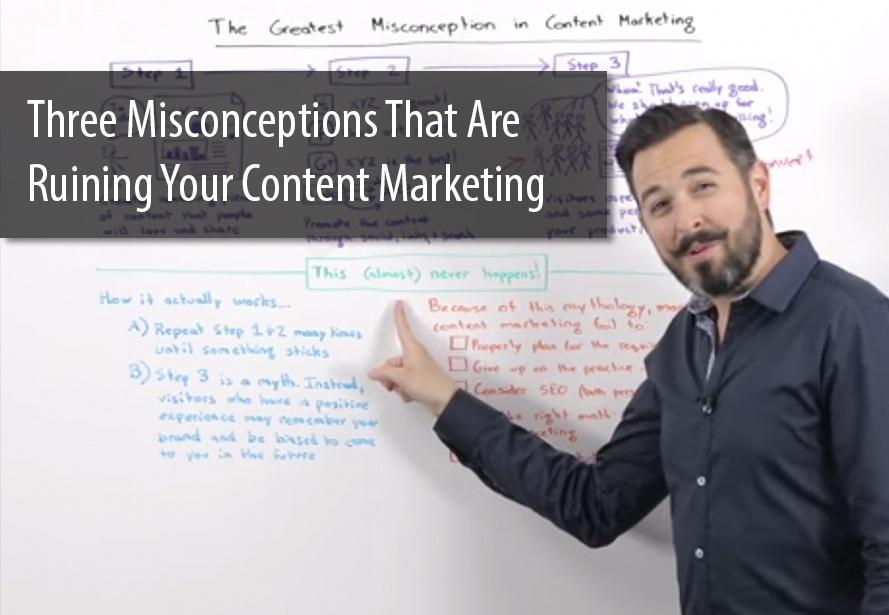 Three_Misconceptions_Ruining_Content_Marketing