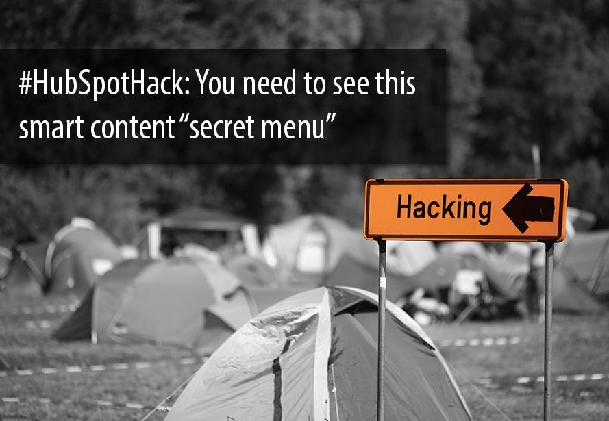 hubspot_hack_smart_content_secret_menu